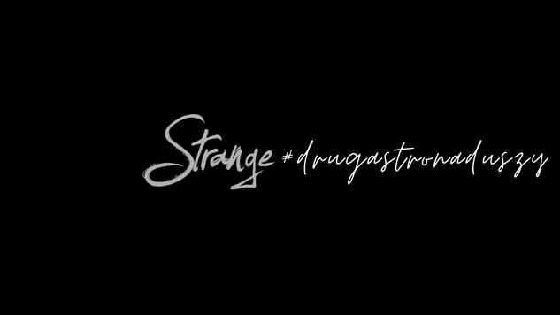 Tapeta na pulpit - Strange #drugastronaduszy