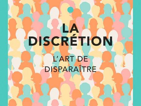 La discrétion, L'art de disparaître