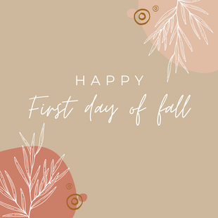 Sept. 22 - First Day of Fall