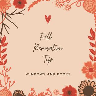 Sept 20 - Renovation Tip: Windows and Doors