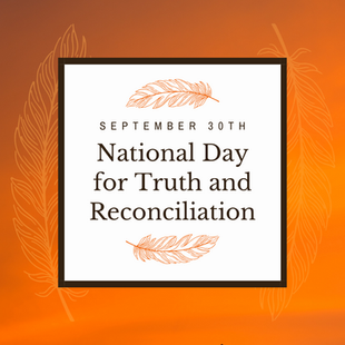 Sept 30 - The National Day for Truth and Reconciliation