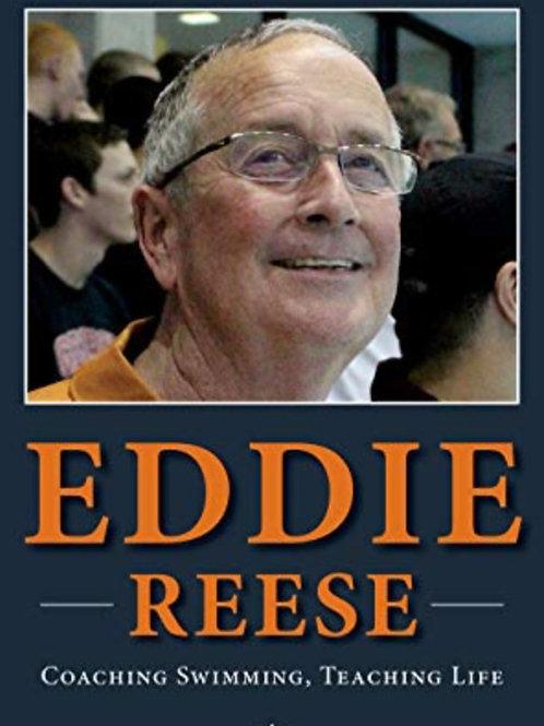 Eddie Reese: Coaching Swimming, Teaching Life