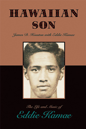 Hawaiian Son: The Life and Music of Eddie Kamae