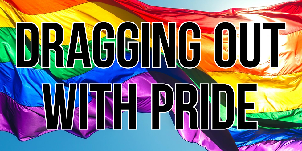 Dragging Out With Pride