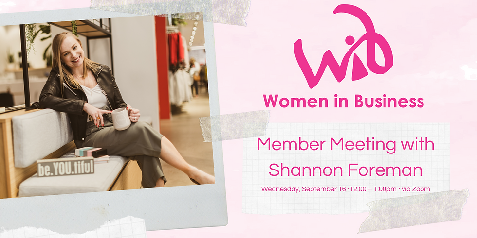 WIB Member Meeting with Shannon Foreman