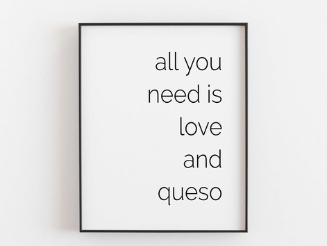 Will You Be My Queso?