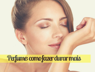 5 dicas valiosas para fazer seu perfume durar mais na pele e no frasco