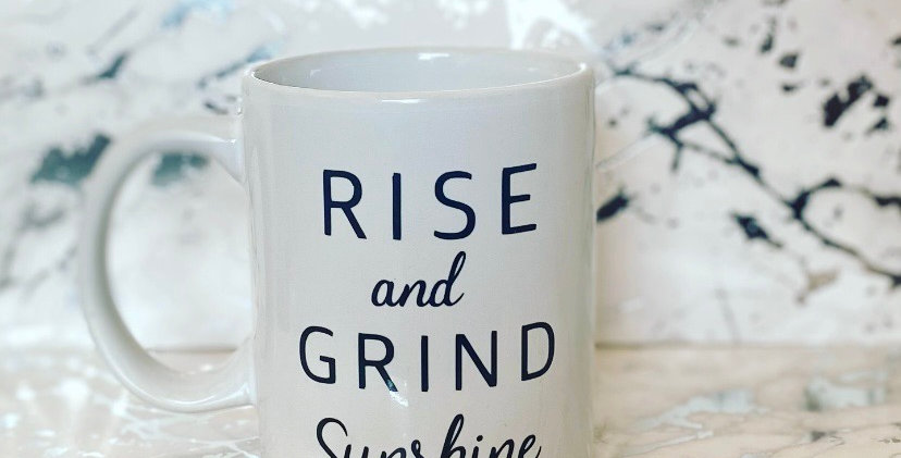 Rise and Grind Sunshine Mug