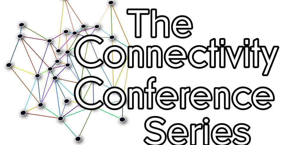 The Connectivity Conference Series