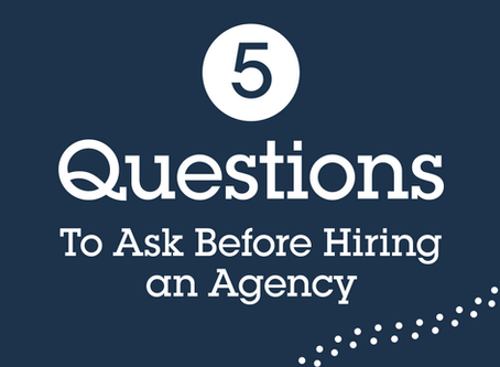 5 Questions to Ask Before Hiring an Agency