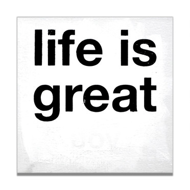 life is great.jpg