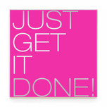 just get it done.jpg