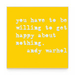 YOU HAVE TO BE WILL TO GET HAPPY yel.jpg