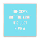 sky's not the limit.jpg