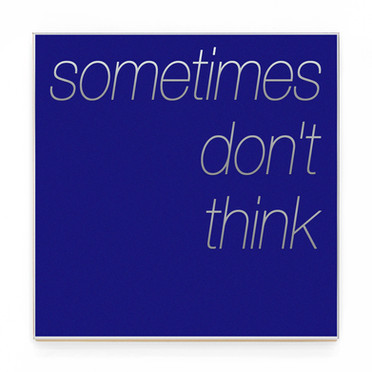 SOMETIMES DON'T THINK blu.jpg