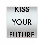 kiss your future.jpg