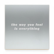 THE WAY YOU FEEL IS EVERYTHING GR16.jpg