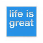 13 life is great.jpg