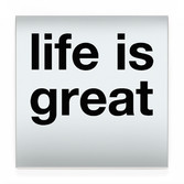 life is great BLK