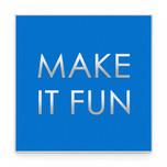 MAKE IT FUN blu.jpg