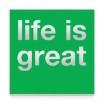LIFE IS GREAT grn.jpg