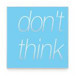 DON'T THINK blu.jpg