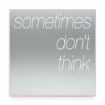 SOMETIMES DON'T THINK SVR.jpg