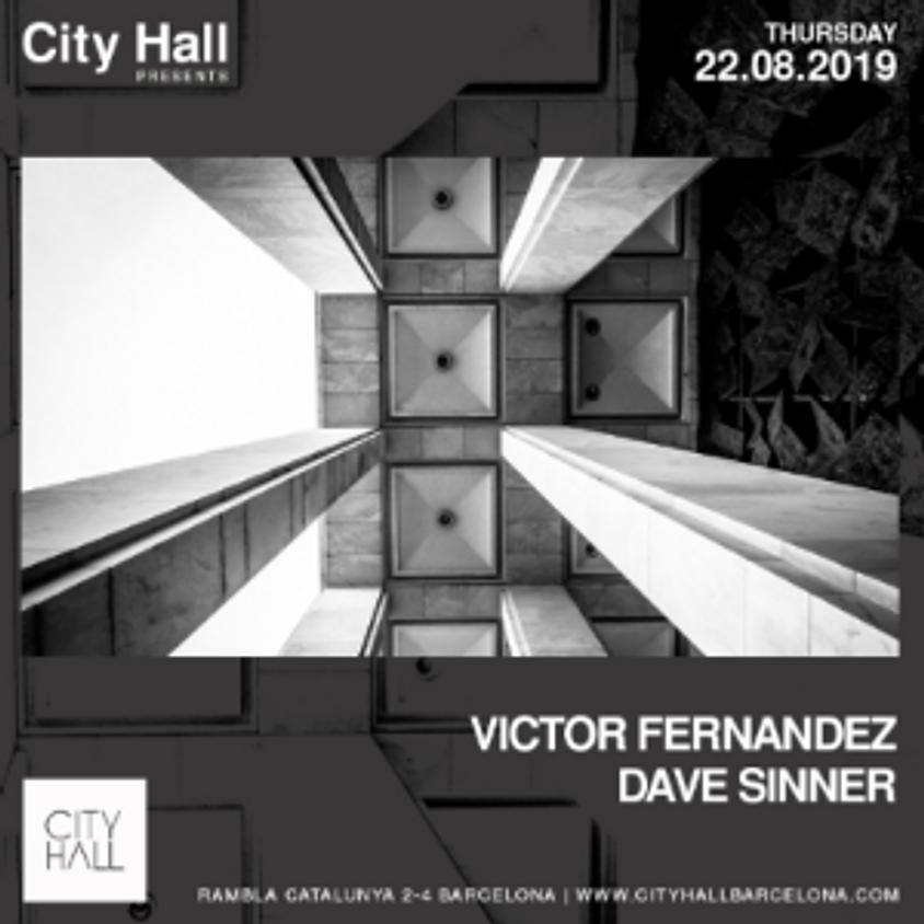 City Hall pres. VICTOR FERNANDEZ + DAVE SINNER