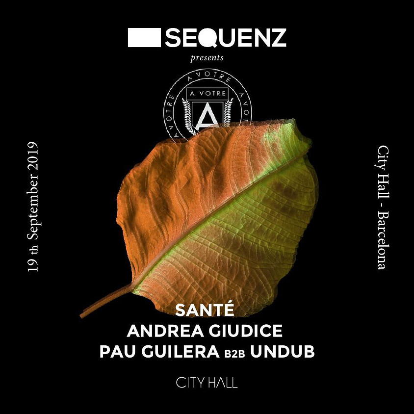 City Hall pres. Sequenz & Avotre w/ Santé - Andrea Giudice - Pau Guilera b2b Ondub