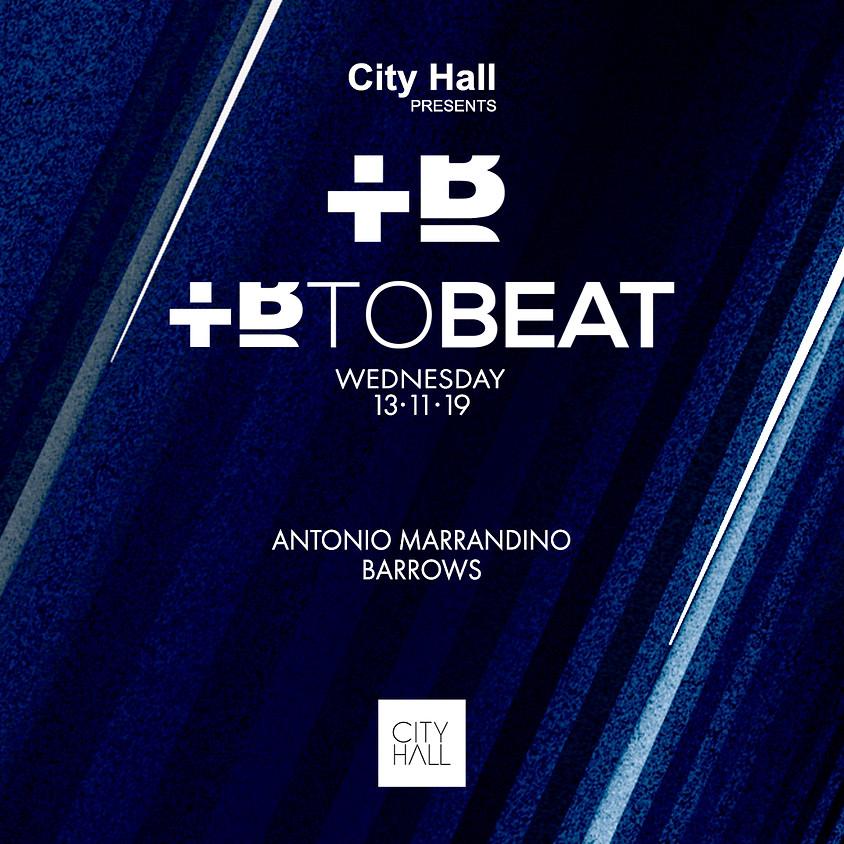 City Hall pres. TOBEAT Showcase w/ Antonio Marrandino - Barrows