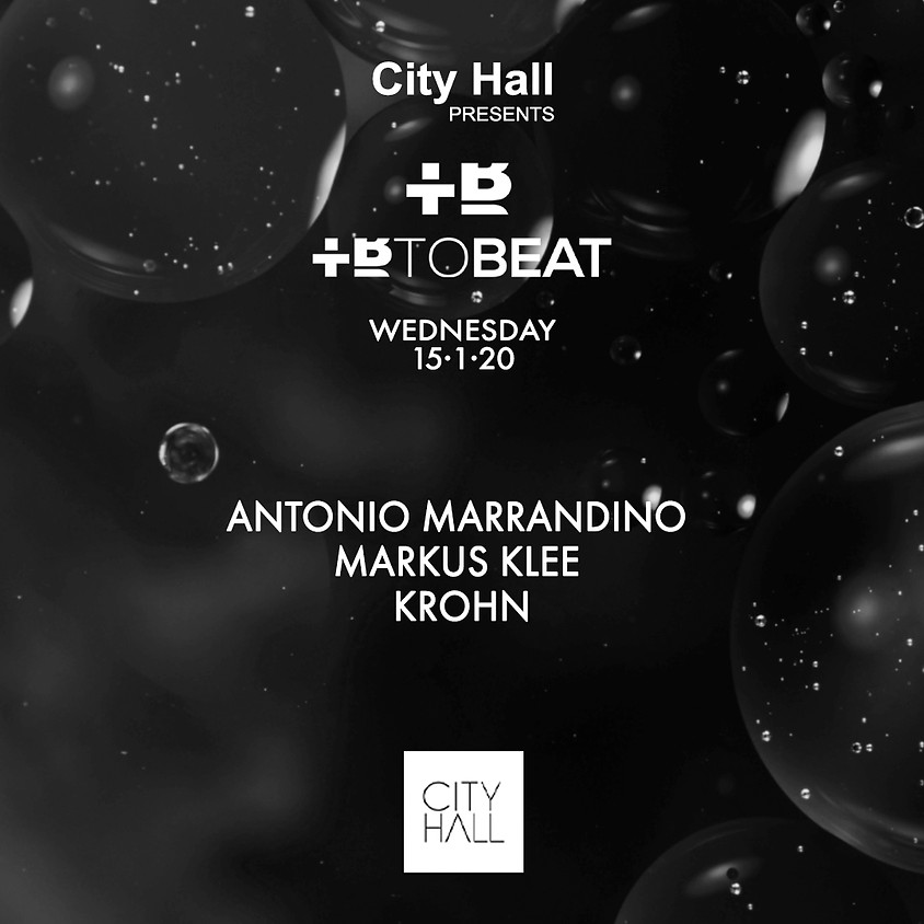 City Hall pres. TOBEAT Showcase w/ Antonio Marrandino - Markus Klee - Krohn