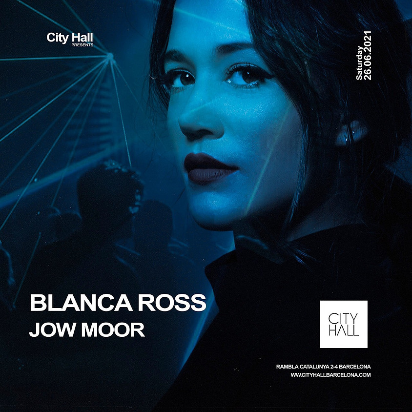 City Hall Saturday w/ BLANCA ROSS - JOW MOOR
