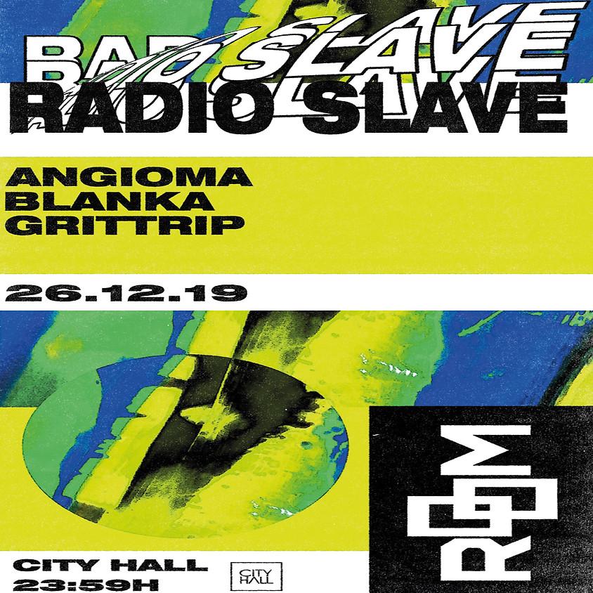 City Hall pres. Room w/ Radio Slave, Angioma, Blanka and Grittrip