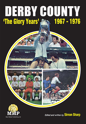 Derby County 'The Glory Years' 1967-1976