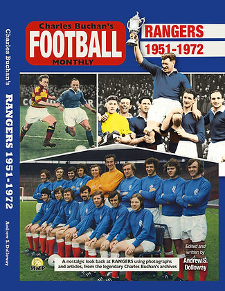 Rangers 1951-1972 Through the Pages of Charles Buchan'sMonthly