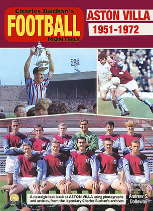 Aston Villa 1951-1972 Through the Pages of Charles Buchan's Monthly