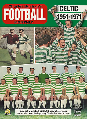Celtic 1951-1971 Through the Pages of Charles Buchan's Monthly