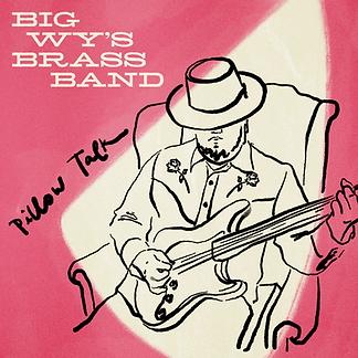 Pillow-talk_big-wy's-brass-band_redo-fin