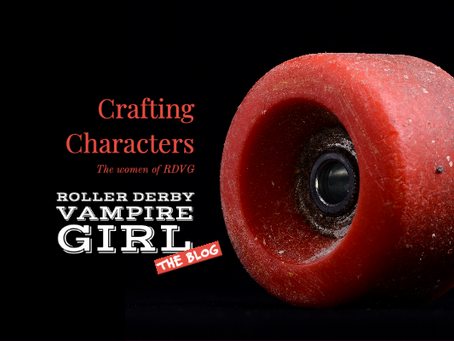 Crafting Characters: The women of Roller Derby Vampire Girl