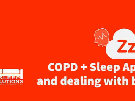 COPD + Sleep Apnea and dealing with both