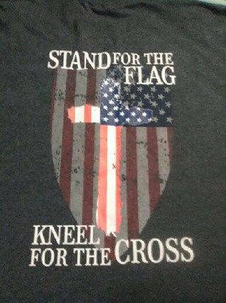 Stand for the Flag & Kneel at the Cross