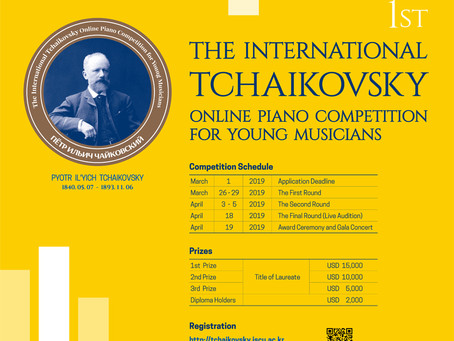 South Korea: 1st International Tchaikovsky Online Piano Competition for Young Musicians.