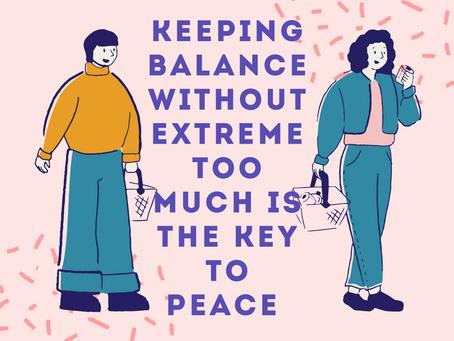 極端に走らず、バランスを保つことが平和でいる鍵