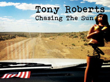 Chasing the Sun - Tony Roberts at His Best