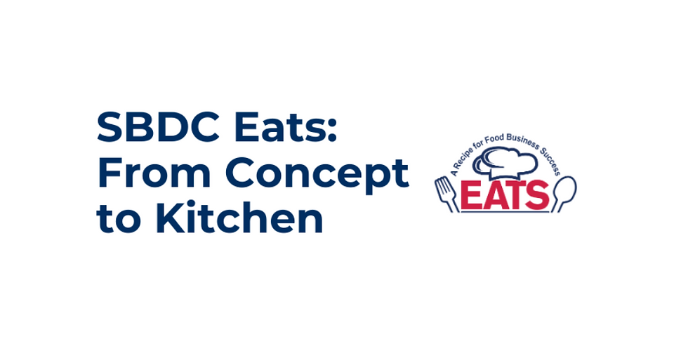 SBDC Eats: From Concept to Kitchen Event