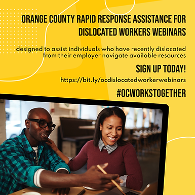 Orange County Rapid Response, Assistance for Dislocated Workers Webinars