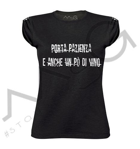 """T-shirt """"Porta pazienza e anche un pò di vino"""" donna"""