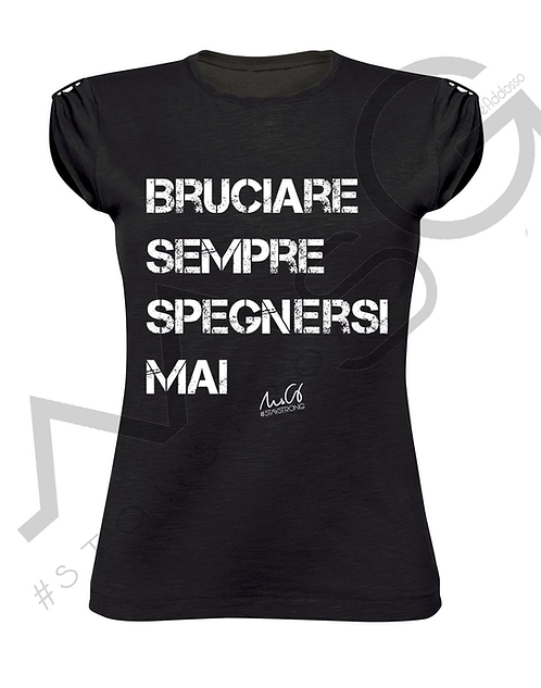 "T-Shirt ""Bruciare sempre"" donna"