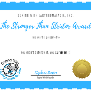Stronger Than Stridor Award