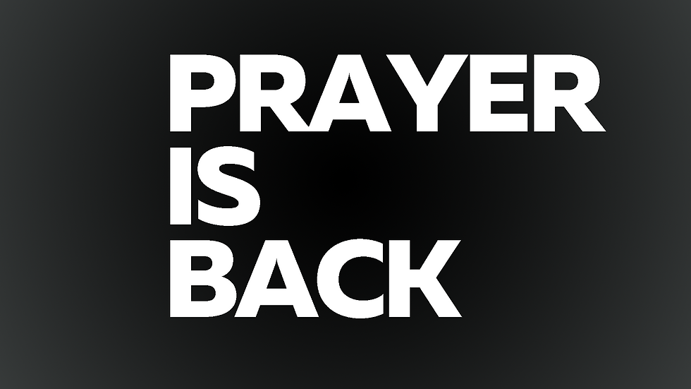 prayer is back.png